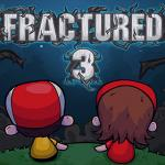 Fractured 3 - True love waits